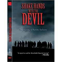 Shake Hands with the Devil: The Journey of Romeo Dallaire (Documentary)