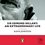 Sir Edmund Hillary: An Extraordinary Life | Alexa Johnston