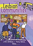 Lesbian Communities: Festivals, RVs, and the Internet (1560233370) by Rothblum, Esther D