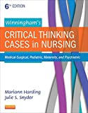Winninghams Critical Thinking Cases in Nursing: Medical-Surgical, Pediatric, Maternity, and Psychiatric, 6e