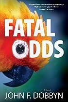 Fatal Odds : A Novel (knight And Devlin Thriller)