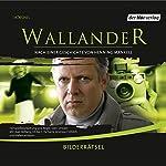 Bilderrätsel (Wallander 7) | Henning Mankell,Ola Saltin