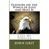 Feathers on the Wings of Love and Hate 2: Call Me Timucua ~ John Grit