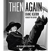 Then Again | [Diane Keaton]