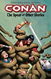 Tim Truman Conan: The Spear and Other Stories (Conan (Dark Horse Unnumbered))