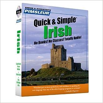 Irish, Q&S: Learn to Speak and Understand Irish (Gaelic) with Pimsleur Language Programs (Quick & Simple)
