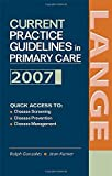img - for Current Practice Guidelines in Primary Care: 2007 by Ralph Gonzales (2006-12-29) book / textbook / text book