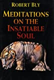 Meditations on the Insatiable Soul: Poems (0060950633) by Bly, Robert