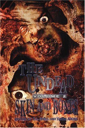 The Undead, Vol. 2: Skin and Bones (Zombie Anthology)