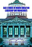 img - for Case Studies In Higher Education Leadership And Management: An Instructional Tool book / textbook / text book