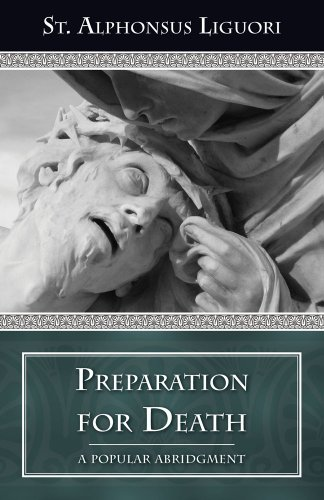 Preparation for Death: Considerations on Death, Judgment, Heaven and Hell A Popular Abridgment