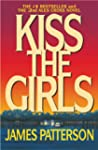 Kiss the Girls: A Novel by the Author...