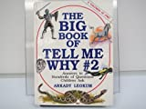 Big Book of Tell Me Why #2 Answers to Hundreds of Questions Children Ask (0880299991) by Leokum, Arkady