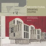 img - for Architectural Drawing Course: Tools and Techniques for 2D and 3D Representation book / textbook / text book