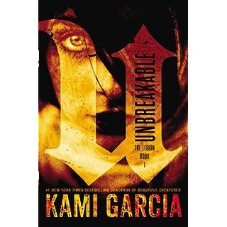 Unbreakable (The Legion) - Kami Garcia