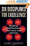 Six Disciplines for Excellence: Build...