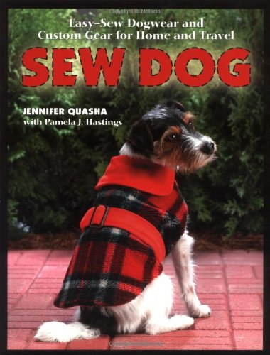 Sew Dog: Easy Sew Dogwear and Custom Gear for Home and Travel (Blu Advantage Phone compare prices)