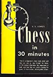 E.S. Lowes Chess in 30 minutes