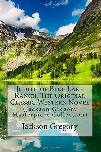 judith-of-blue-lake-ranch-the-original-classic-western-novel-jackson-gregory-masterpiece-collection