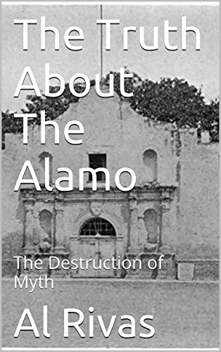 the-truth-about-the-alamo-the-destruction-of-myth