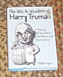 The Wit & Wisdom of Harry Truman: A Treasury of Quotations, Anecdotes, and Observations