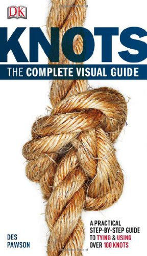 Knots: The Complete Visual Guide [Pawson, Des] (Tapa Blanda)