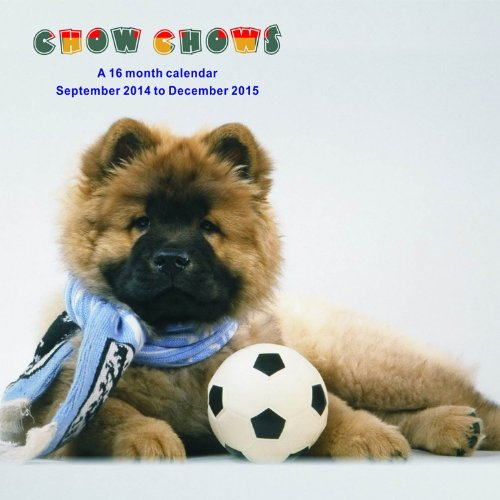 Chow Chows Calendar - 2015 Wall calendars - Dog Calendars - Monthly Wall Calendar by Magnum