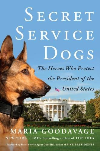 Secret Service Dogs: The Heroes Who Protect the President of the United States (Service Dogs Training compare prices)
