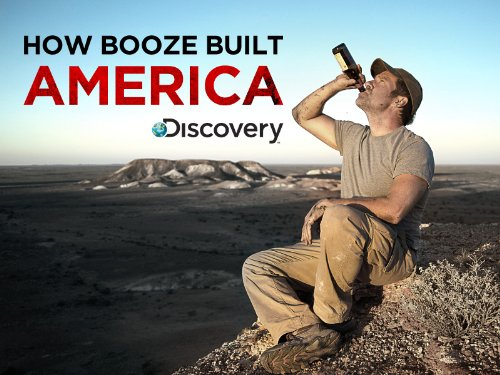 How Booze Built America Season 1