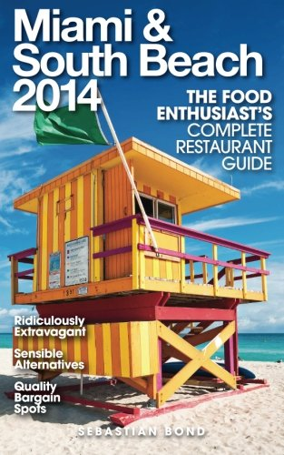 miami-south-beach-2014-the-food-enthusiasts-complete-restaurant-guide