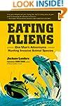 Eating Aliens: One Man's Adventures H...