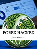 Forex Hacked: Learn how to use Current Trading Advisors to Rake in Millions of Dollars