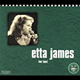 Etta James: Her Best (The Chess 50th Anniversary Collection)