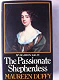 The Passionate Shepherdess: Aphra Behn, 1640-89 (0224013491) by Duffy, Maureen