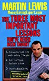 The Three Most Important Lessons You've Never Been Taught: MoneySavingExpert.Com Martin Lewis