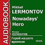 Nowadays' Hero [Russian Edition] | Mikhail Lermontov