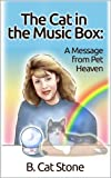 The Cat in the Music Box: A Message from Pet Heaven