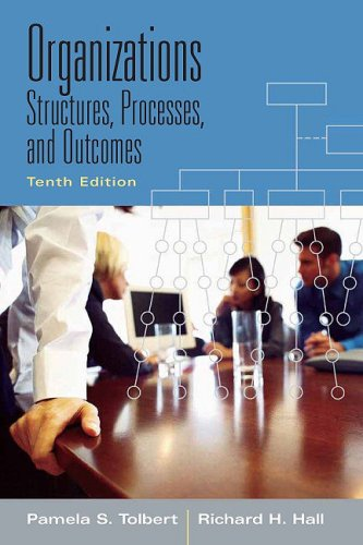 Organizations: Structures, Processes and Outcomes (10th...
