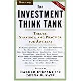 The Investment Think Tank: Theory, Strategy, and Practice For Advisers ~ Harold Evensky