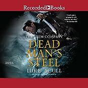 Dead Man's Steel: The Grim Company, Book 3   Luke Scull