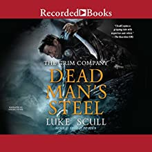 Dead Man's Steel: The Grim Company, Book 3 Audiobook by Luke Scull Narrated by Gerard Doyle