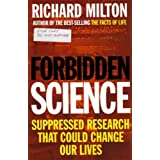 Forbidden Science: Suppressed Research That Could Change Our Lives