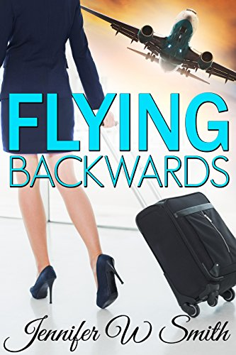 Flying Backwards, by Jennifer W. Smith