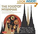 The Food of Myanmar: Authentic Recipe...