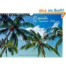 Florida - The Sunshine State (Wandkalender 2014 DIN A4 quer): Sonne, Strand, Palmen & ruhige Orte - Urlaubsfeeling...