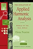 img - for The Evolution of Applied Harmonic Analysis: Models of the Real World by Elena Prestini (2003-12-16) book / textbook / text book