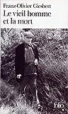Le Vieil homme et la mort - Fran�ois Mitterrand