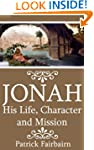 Jonah: His Life, Character and Mission