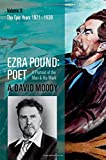 Ezra Pound: Poet: Volume II: The Epic Years
