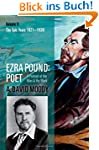 Ezra Pound: Poet 2: The Epic Years
